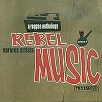 Rebel Music/a Reggae Anthology