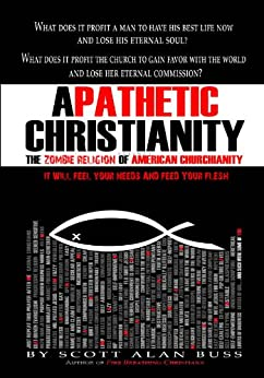Apathetic Christianity: The Zombie Religion of American Churchianity by [Buss, Scott Alan ]