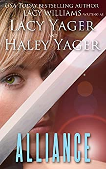 Alliance: a young adult paranormal romance (Unholy Alliance Book 1) by [Yager, Lacy, Yager, Haley, Williams, Lacy]