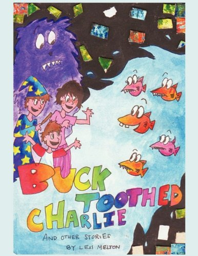Buck Toothed Charlie and other stories pdf