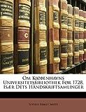 Om Kjøbenhavns Universitetsbibliothek Før 1728, Især Dets Håndskriftsamlinger, Sophus Birket Smith, 1147516421
