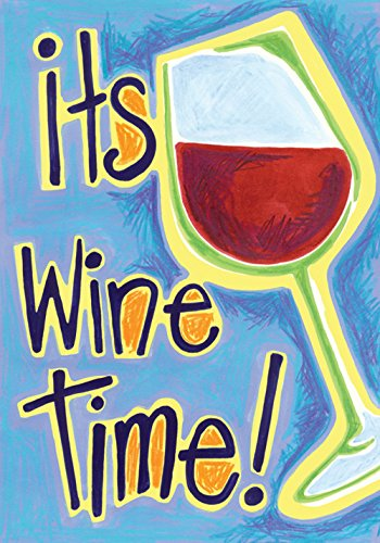 Toland Home Garden It's Wine Time 12.5 x 18 Inch Decorative