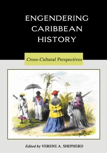 Engendering Caribbean History: Cross-Cultural Perspectives