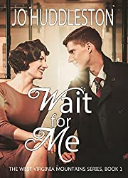 Wait For Me (Christian historical romance) (The West Virginia Mountains Series Book 1)