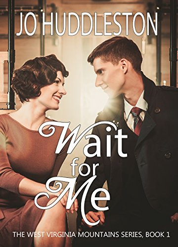 Wait For Me: A sweet Southern romance of young love in 1955 (The West Virginia Mountains Series Book - West Tackle Virginia