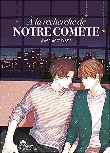 A La Recherche De Notre Comete Livre Manga Yaoi Hana