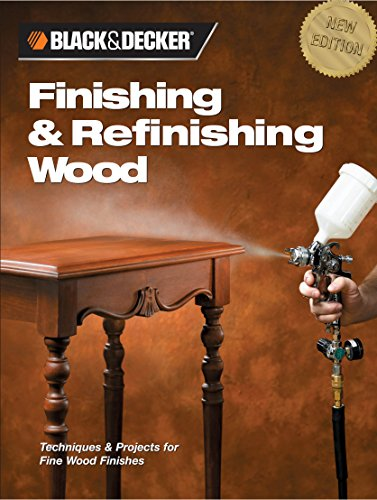 black-decker-finishing-refinishing-wood-techniques-projects-for-fine-wood-finishes