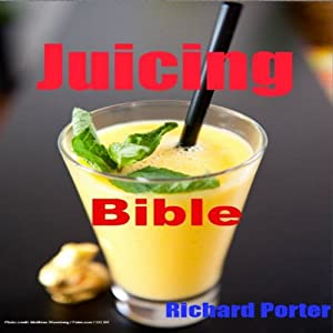 Juicing Bible Audiobook