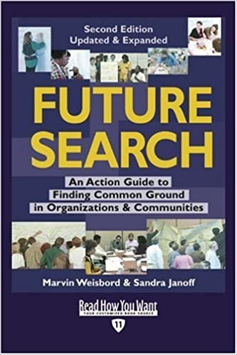 Book Future Search (EasyRead Edition): An Action Guide to Finding Common Ground in Organizations and Communities