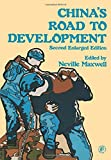 China's Road to Development, Neville Maxwell, 008023139X
