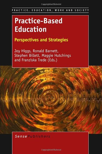 - Practice-Based Education: Perspectives and Strategies (Practice, Education, Work and Society)