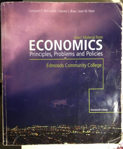 Economics- Principles, Problems and Polices 19th Edition: A Custom Edition for Edmonds Community College