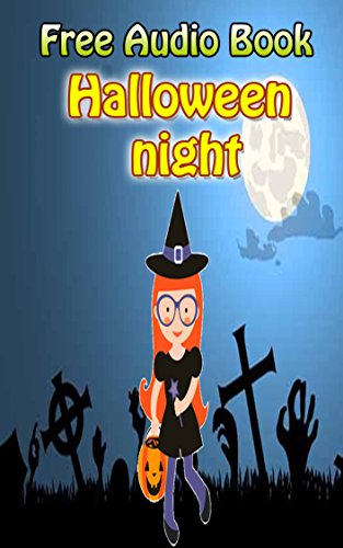 Halloween night | (WITH ONLINE AUDIO FILE): Bedtime story for kids ages 1-7 : funny kid story -
