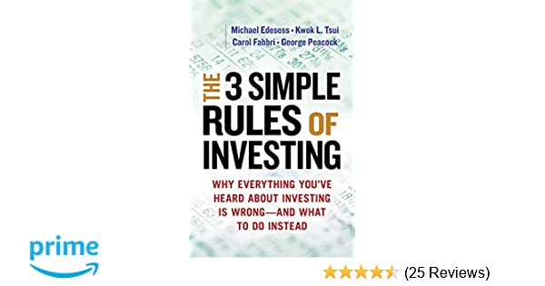 The 3 Simple Rules of Investing: Why Everything You've Heard about