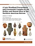 A Late Woodland Procurement and Ceremonial Complex at the Reilley and Husted Sites in the American Bottom