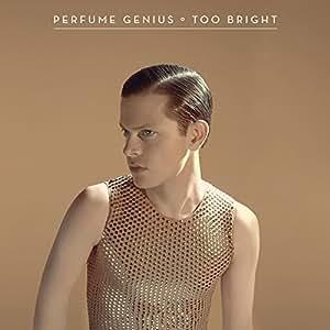 Perfume Genius Too Bright Amazon Com Music