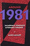 Around Nineteen Eighty-One, Jane Gallop, 0415901901