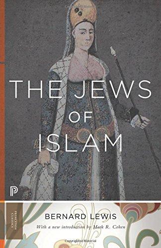 Read Online The Jews of Islam: Updated Edition (Princeton Classics) PDF