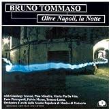 Oltre Napoli La Notte By Bruno Tommaso (2010-03-16)