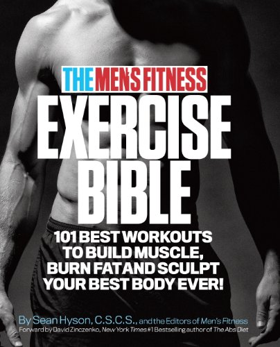 The Men's Fitness Exercise Bible: 101 Best Workouts to Build Muscle, Burn...