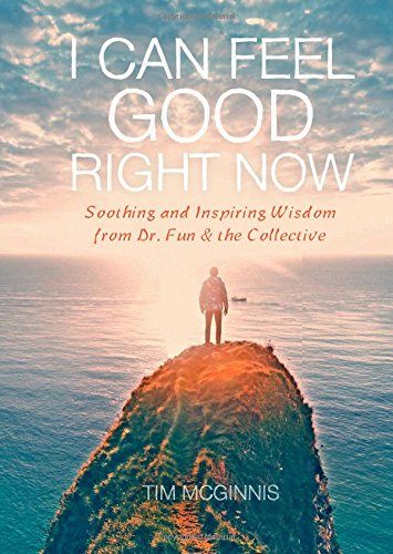 Download I Can Feel Good Right Now: Soothing and Inspiring Wisdom From Dr Fun and the Collective ebook