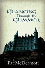 Glancing Through the Glimmer (The Glimmer Books) Paperback