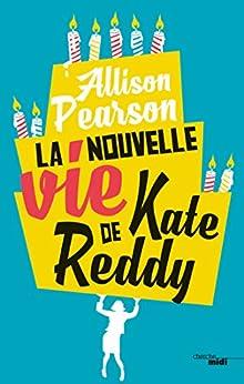 La Nouvelle Vie de Kate Reddy (French Edition) by [PEARSON, Allison]