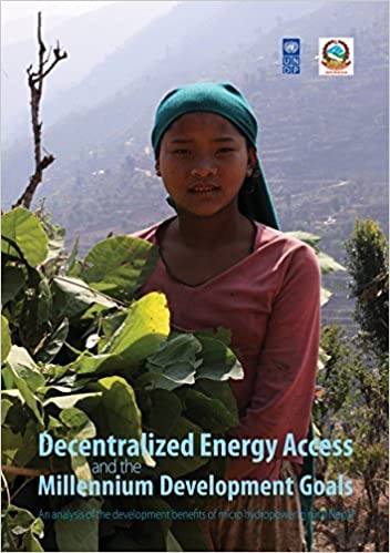 Book Decentralized Energy Access and the Millenium Development Goals: An Analysis of the Development of Benefits of Microhydropower in Rural Nepal by Gw????na????lle Legros (2012-01-10)