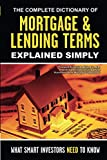 The Complete Dictionary of Mortgage & Lending Terms Explained Simply  What Smart Investors Need to Know