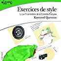 Exercices de style Audiobook by Raymond Queneau Narrated by Clothilde de Bayser, Thierry Hancisse, Eric Ruf, Laurent Stocker, Florence Viala