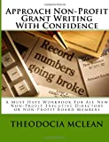 Approach Non-Profit Grant Writing with Confidence, Theodocia McLean, 1450529801