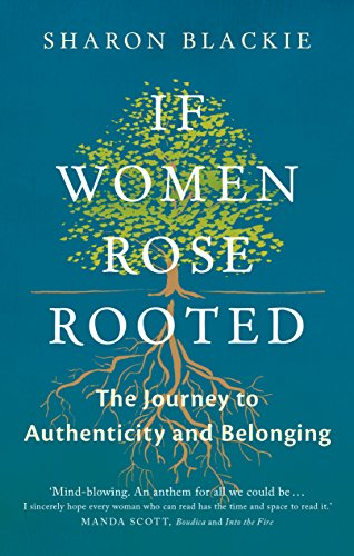 - If Women Rose Rooted: A Journey to Authenticity and Belonging