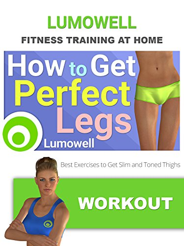 How to Get Perfect Legs: Best Exercises to Get Slim and Toned Thighs