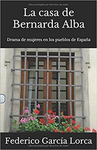 La casa de Bernarda Alba: Drama de mujeres en los pueblos de ...