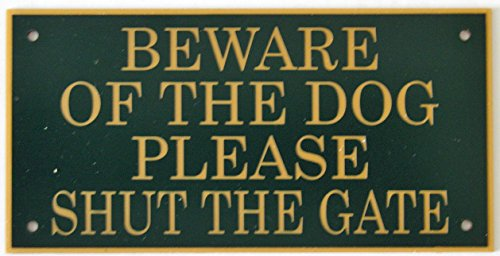 Expressions Engravers 6in x 3in ACRYLIC BEWARE OF THE DOG PLEASE SHUT THE GATE SIGN IN DARK GREEN WITH GOLD PRINT EXPRESSIONS ENGRAVERS LTD