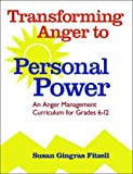 img - for (OUT OF PRINT)Transforming Anger to Personal Power: An Anger Management Curriculum for Grades 6-12 book / textbook / text book