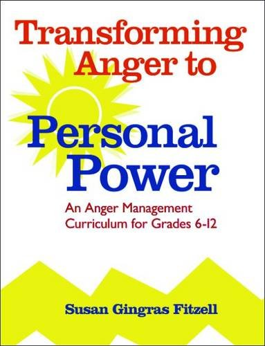 (OUT OF PRINT)Transforming Anger to Personal Power: An Anger Management Curriculum for Grades 6-12