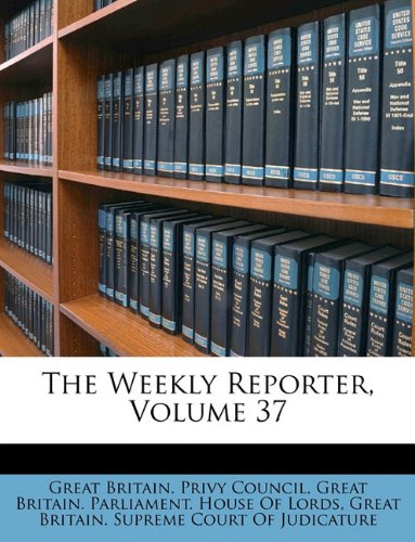 Read Online The Weekly Reporter, Volume 37 PDF