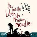 Das zweite Leben des Monsieur Moustier Hörbuch von Aude Le Corff Gesprochen von: Claudia Drews