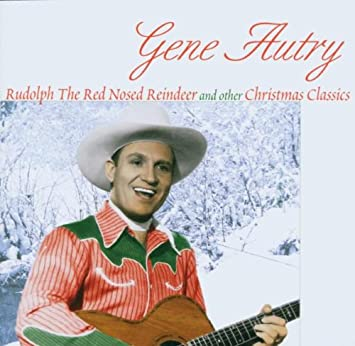 Gene Autry - Rudolph Red Nosed Reindeer & Other Christmas Classics ...