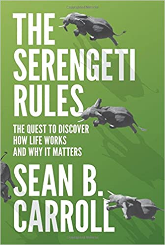 The serengeti rules the quest to discover how life works and why the serengeti rules the quest to discover how life works and why it matters sean b carroll 9780691175683 amazon books fandeluxe Images