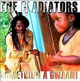 Something a Gwann by Gladiators