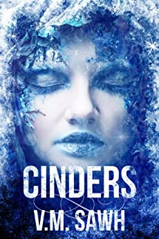 Cinders (Good Tales For Bad Dreams Book 1) by [Sawh, V.M.]