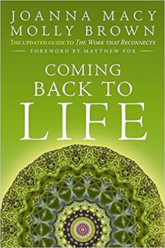 coming back to life the updated guide to the work that reconnects