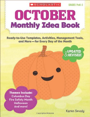 October Monthly Idea Book: Ready-to-Use Templates, Activities, Management Tools, and More - for Every Day of the Month - Scholastic Monthly Idea Book