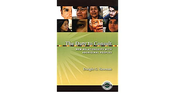 The Duty to Consult: New Relationships with Aboriginal Peoples