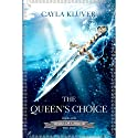 The Queen's Choice: Heirs of Chrior Audiobook by Cayla Kluver Narrated by Jessica Almasy