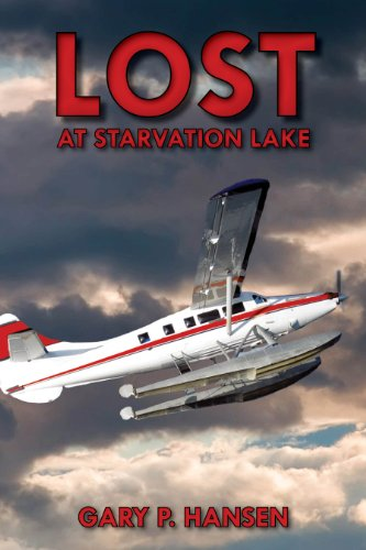 Lost at Starvation Lake (Starvation Lake series Book 2) by [Hansen, Gary P.]