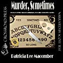 Murder, Sometimes: Jason Callahan, Book 1 Audiobook by Patricia Lee Macomber Narrated by Scott Russell Test