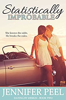 Statistically Improbable (Dating by Design Book 2) by [Peel, Jennifer]